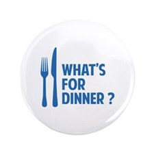 "What's for dinner ? 3.5"" Button (100 pack)"