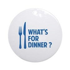 What's for dinner ? Ornament (Round)