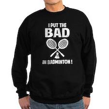 Bad in Badminton Sweatshirt