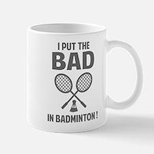 Bad in Badminton Mug