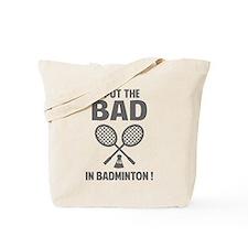 Bad in Badminton Tote Bag