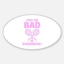 Bad in Badminton Decal