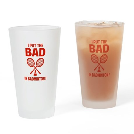 Bad in Badminton Drinking Glass