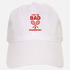 Bad in Badminton Baseball Baseball Cap