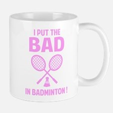 Bad in Badminton Mug