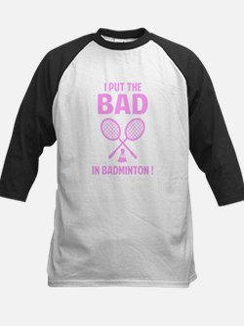 Bad in Badminton Kids Baseball Jersey