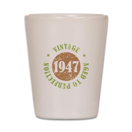 Vintage 1947 Aged To Perfection Shot Glass