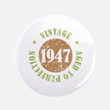 """Vintage 1947 Aged To Perfection 3.5"""" Button"""