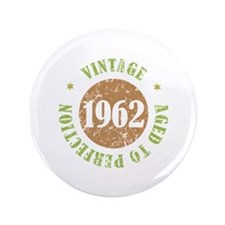 """Vintage 1962 Aged To Perfection 3.5"""" Button"""