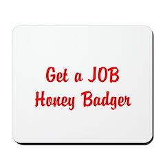 Get a JOB Honey Badger Mousepad
