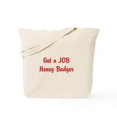 Get a JOB Honey Badger Tote Bag