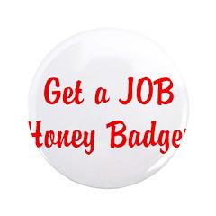 Get a JOB Honey Badger 3.5