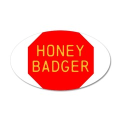 Stop Honey Badger 22x14 Oval Wall Peel