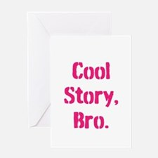 Cool Story Bro Greeting Card