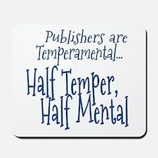 Publishers are Temperamental Mousepad