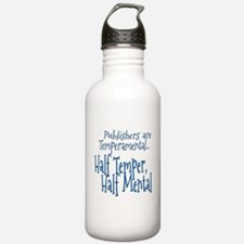 Publishers are Temperamental Water Bottle