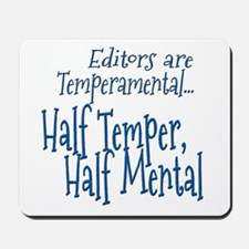 Editors are Temperamental Mousepad