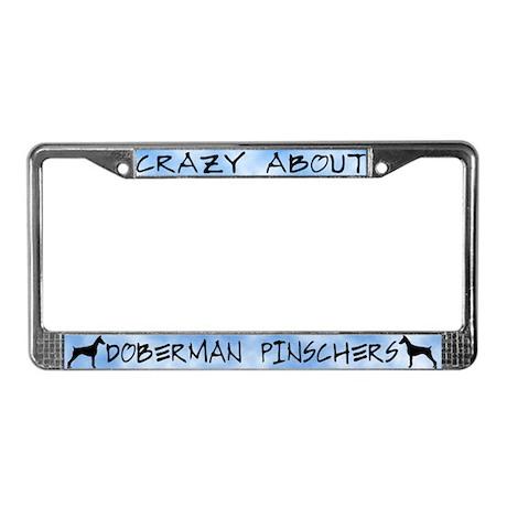 Crazy About Doberman Pinschers License Plate Frame