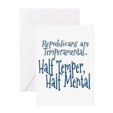 Republicans are Temperamental Greeting Card