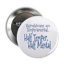 """Republicans are Temperamental 2.25"""" Button"""
