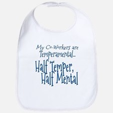 Co-Workers are Temperamental Bib