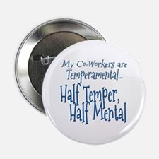 """Co-Workers are Temperamental 2.25"""" Button (10 pack"""