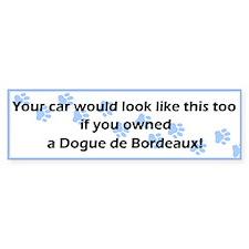 Your Car Dogue de Bordeaux Bumper Bumper Sticker