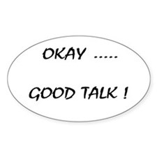 Good Talk Oval Decal
