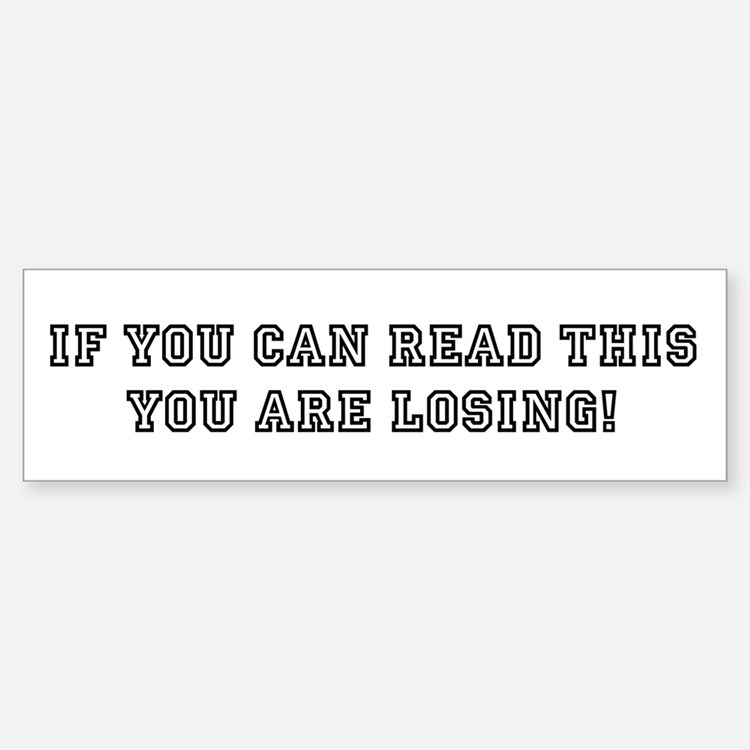 If you can read this: Bumper Bumper Sticker