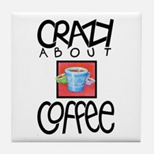 Crazy About Coffee Tile Coaster