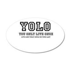 YOLO (You Only Live Once) 22x14 Oval Wall Peel