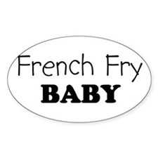 French Fry baby Oval Decal