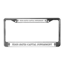 Jesus Hates Capital Punishment License Plate Frame