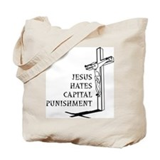 Jesus Hates Capital Punishment Tote Bag