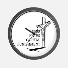 Jesus Hates Capital Punishment Wall Clock