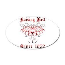 Raising Hell Since 1952 22x14 Oval Wall Peel