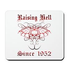 Raising Hell Since 1952 Mousepad
