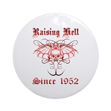 Raising Hell Since 1952 Ornament (Round)