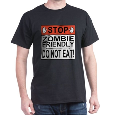 Stop Zombie Friendly Do Not Eat Dark T-Shirt