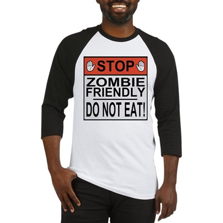 Stop Zombie Friendly Do Not Eat Baseball Jersey