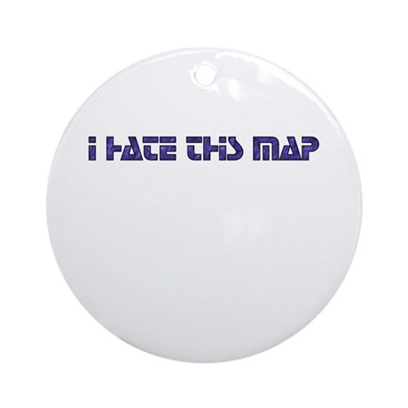 I hate this map Ornament (Round)