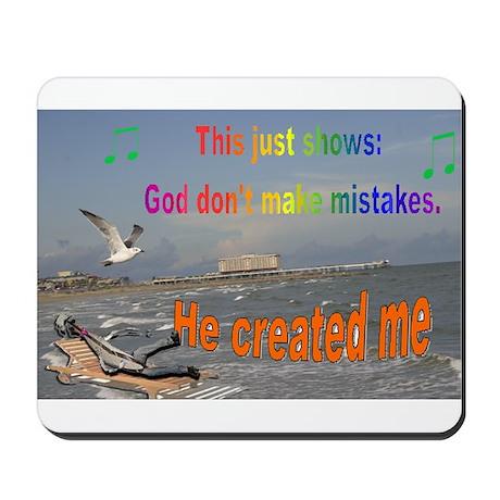 God don't make mistakes Mousepad