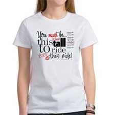 You Must Be This Tall T-Shirt