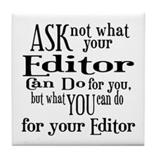 Ask Not Editor Tile Coaster