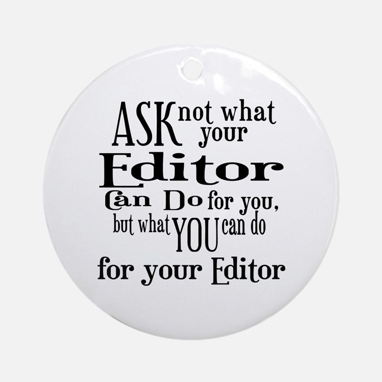 Ask Not Editor Ornament (Round)