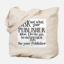 Ask Not Publisher Tote Bag