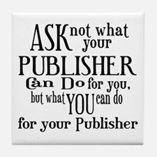 Ask Not Publisher Tile Coaster