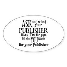 Ask Not Publisher Decal