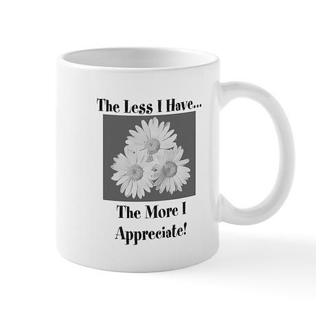 The less I have Mug