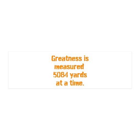 Greatness is measured 5084 ya 42x14 Wall Peel